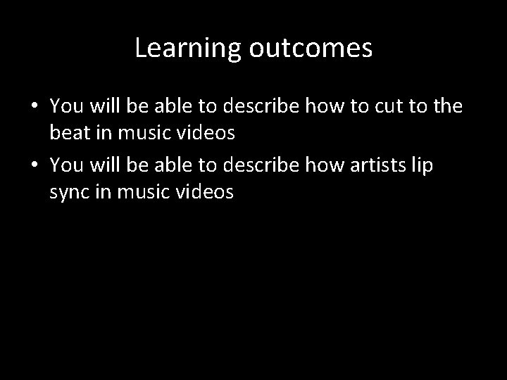 Learning outcomes • You will be able to describe how to cut to the