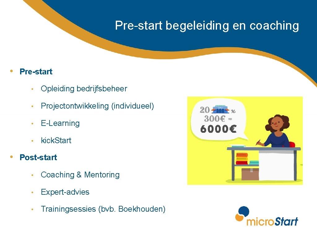 Pre-start begeleiding en coaching • Pre-start • Opleiding bedrijfsbeheer • Projectontwikkeling (individueel) • E-Learning