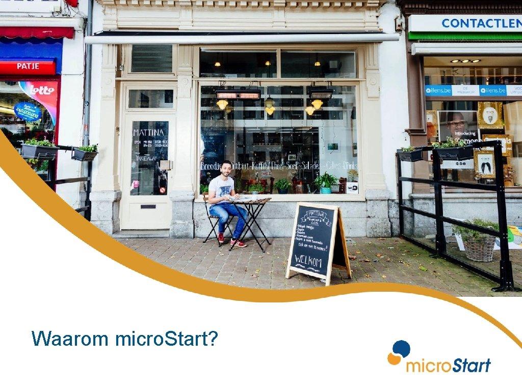 Waarom micro. Start?