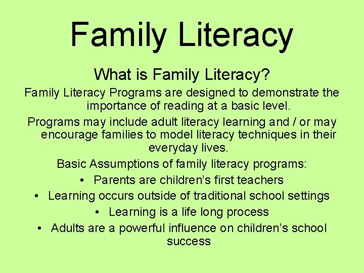 Family Literacy What is Family Literacy? Family Literacy Programs are designed to demonstrate the