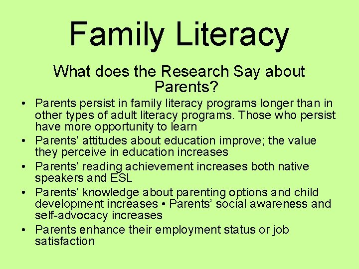 Family Literacy What does the Research Say about Parents? • Parents persist in family