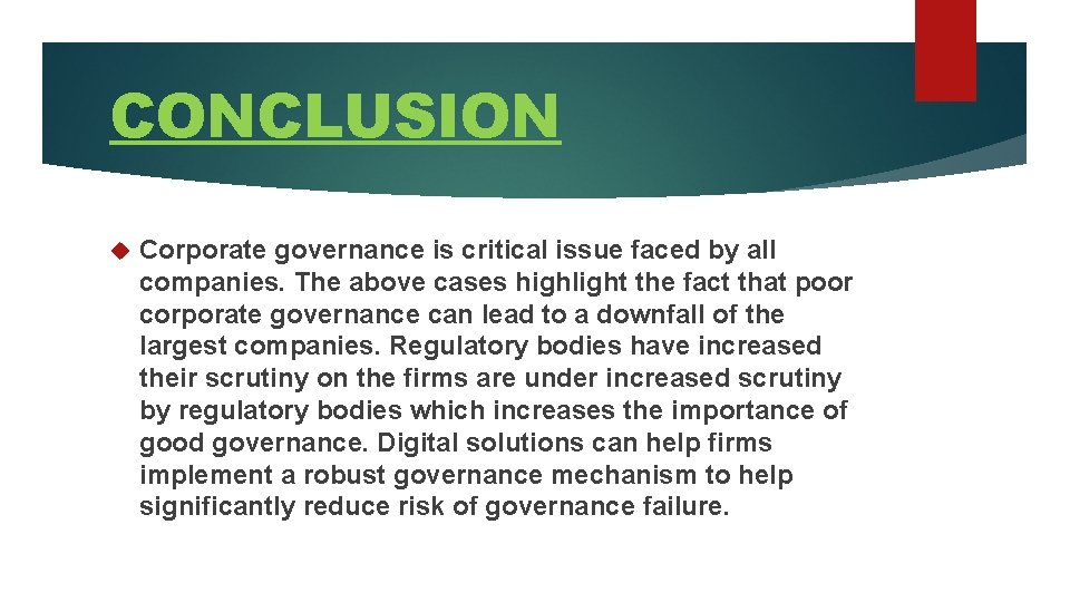 CONCLUSION Corporate governance is critical issue faced by all companies. The above cases highlight