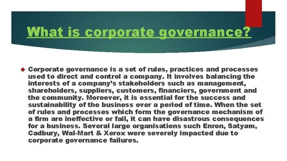 What is corporate governance? Corporate governance is a set of rules, practices and processes