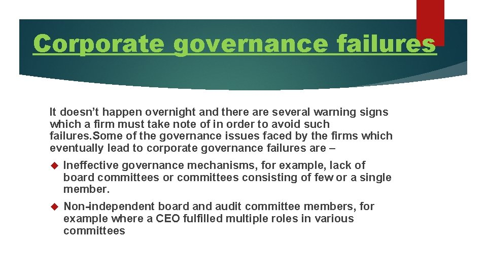 Corporate governance failures It doesn't happen overnight and there are several warning signs which