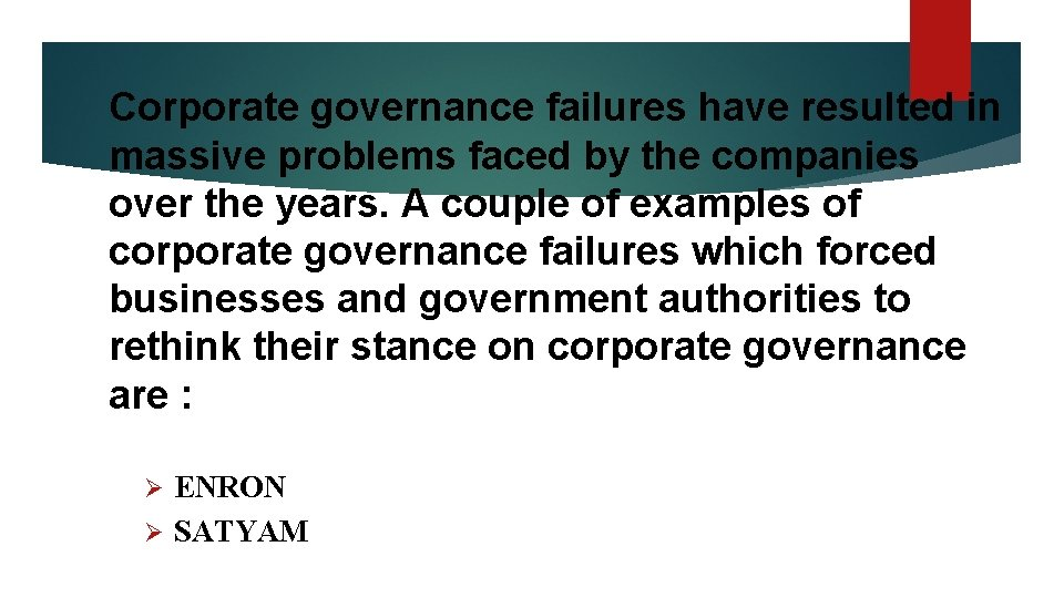 Corporate governance failures have resulted in massive problems faced by the companies over the