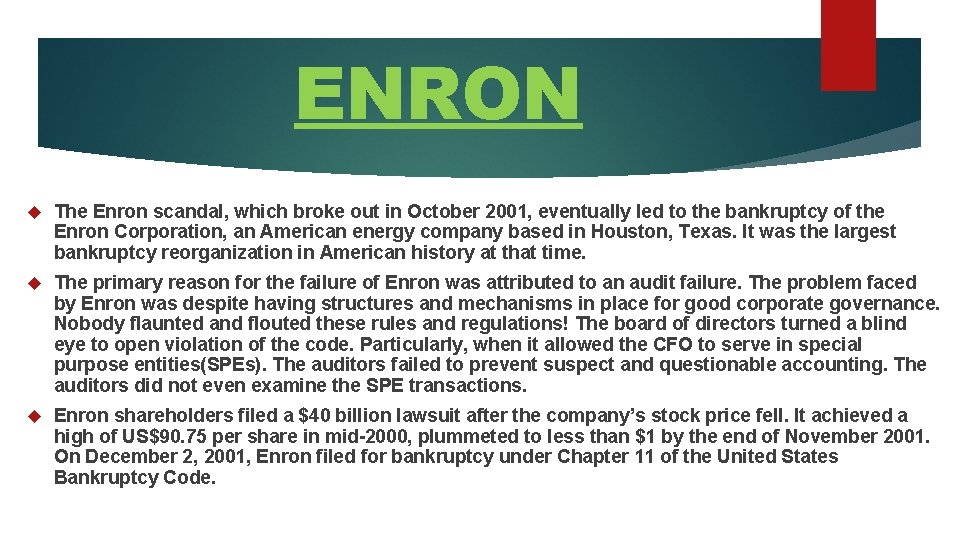 ENRON The Enron scandal, which broke out in October 2001, eventually led to the