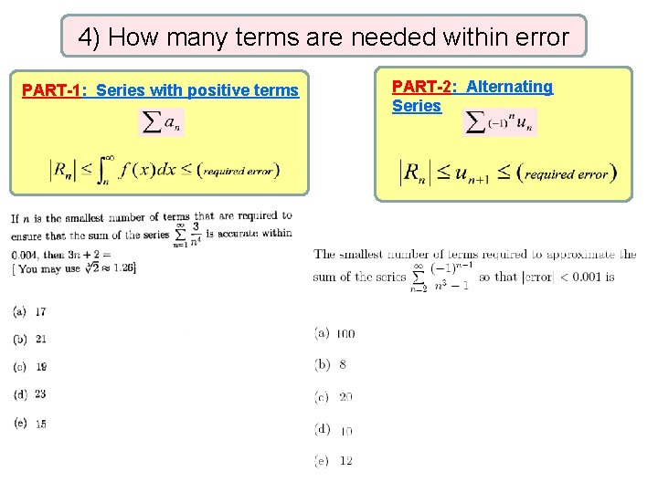 4) How many terms are needed within error PART-1: Series with positive terms PART-2: