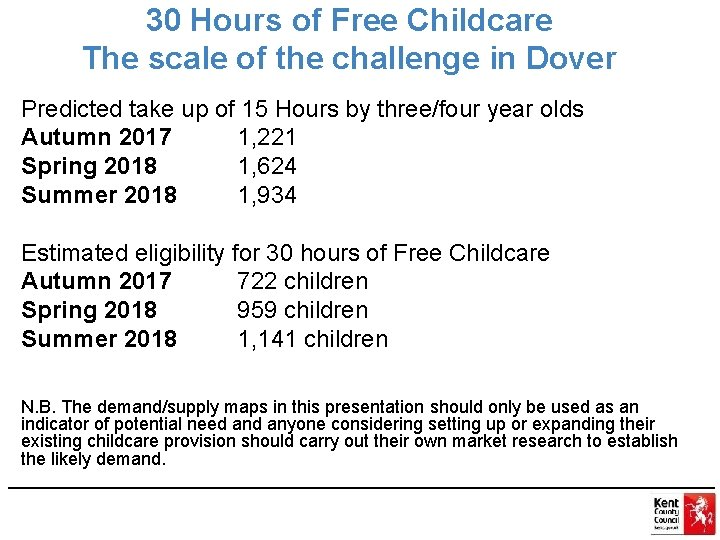 30 Hours of Free Childcare The scale of the challenge in Dover Predicted take