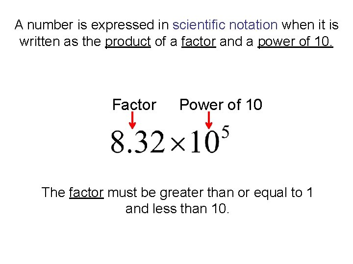 A number is expressed in scientific notation when it is written as the product