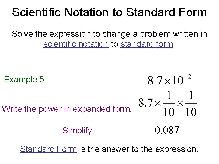 Scientific Notation to Standard Form Solve the expression to change a problem written in