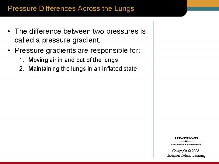 Pressure Differences Across the Lungs • The difference between two pressures is called a