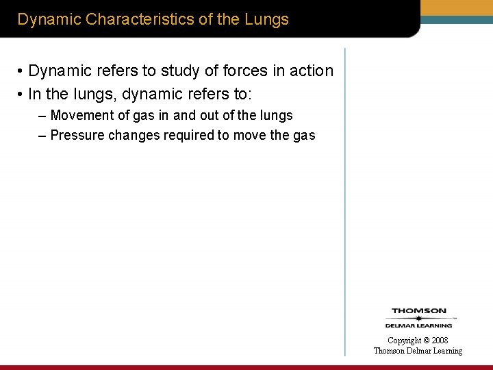 Dynamic Characteristics of the Lungs • Dynamic refers to study of forces in action