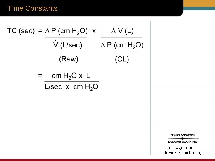 Time Constants Copyright © 2008 Thomson Delmar Learning