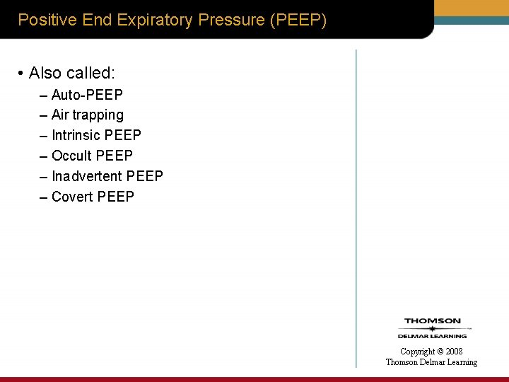 Positive End Expiratory Pressure (PEEP) • Also called: – Auto-PEEP – Air trapping –