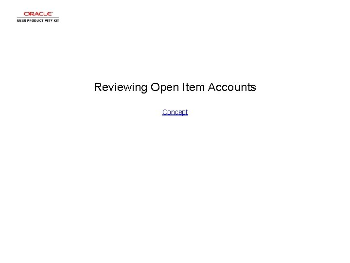 Reviewing Open Item Accounts Concept