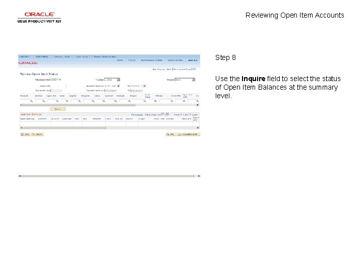 Reviewing Open Item Accounts Step 8 Use the Inquire field to select the status