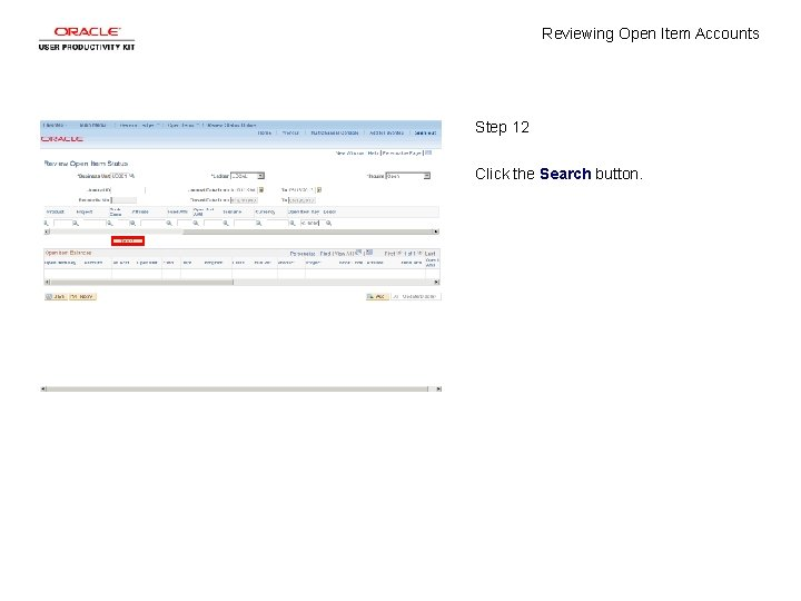 Reviewing Open Item Accounts Step 12 Click the Search button.