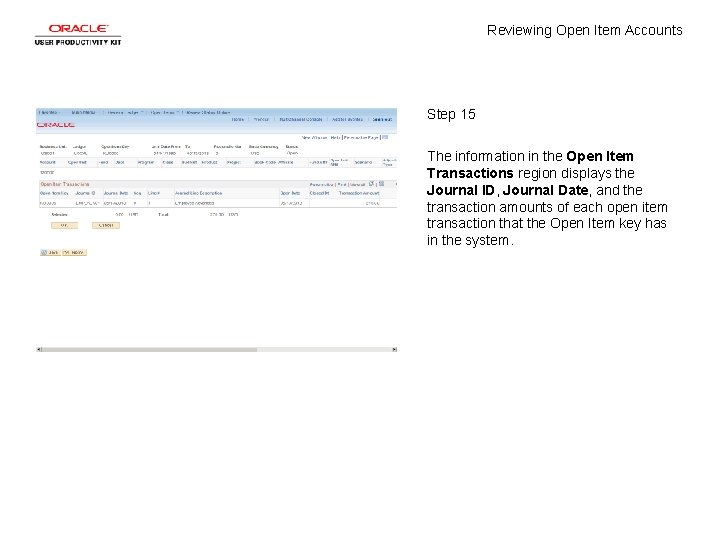 Reviewing Open Item Accounts Step 15 The information in the Open Item Transactions region