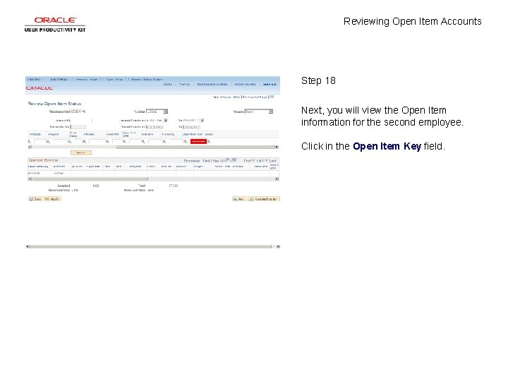Reviewing Open Item Accounts Step 18 Next, you will view the Open Item information
