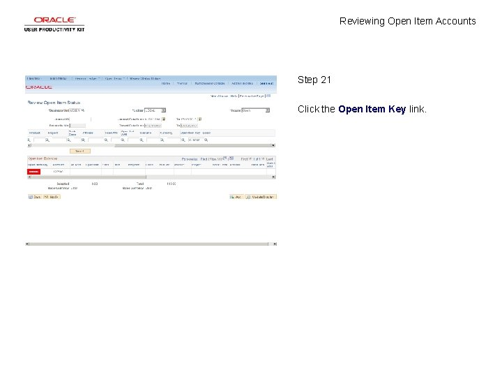Reviewing Open Item Accounts Step 21 Click the Open Item Key link.