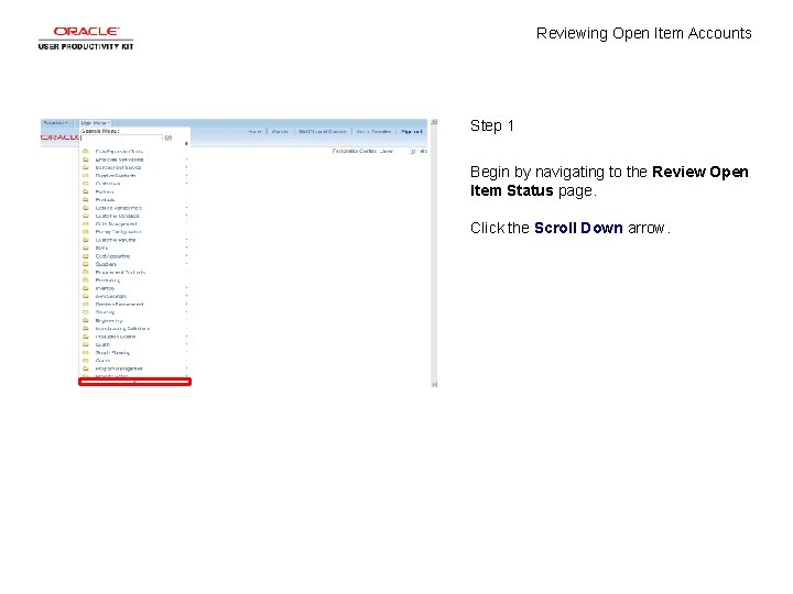 Reviewing Open Item Accounts Step 1 Begin by navigating to the Review Open Item