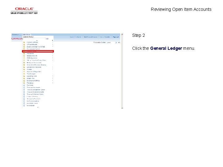 Reviewing Open Item Accounts Step 2 Click the General Ledger menu.