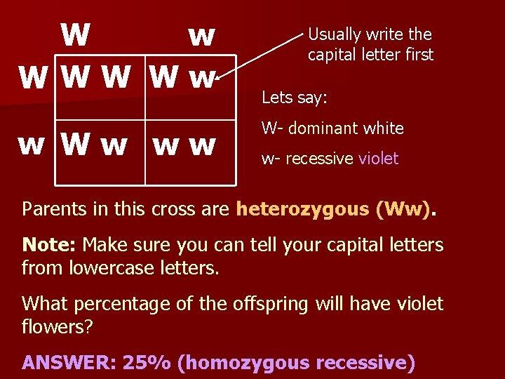 W w WWW Ww ww Usually write the capital letter first Lets say: W-