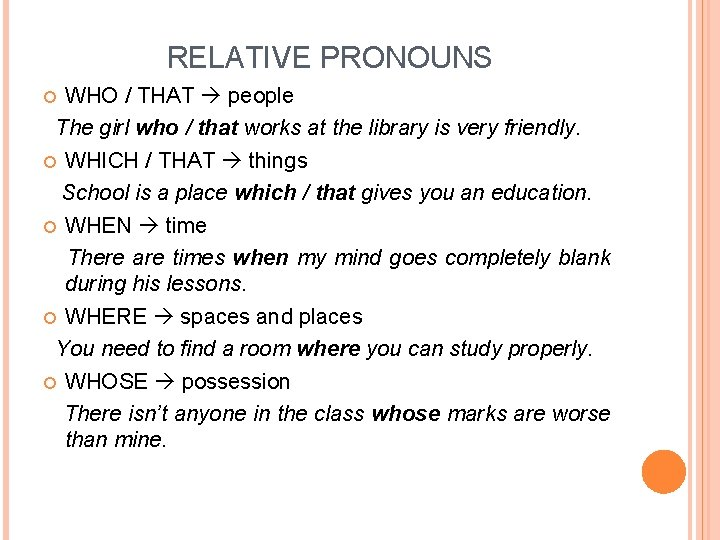 RELATIVE PRONOUNS WHO / THAT people The girl who / that works at the