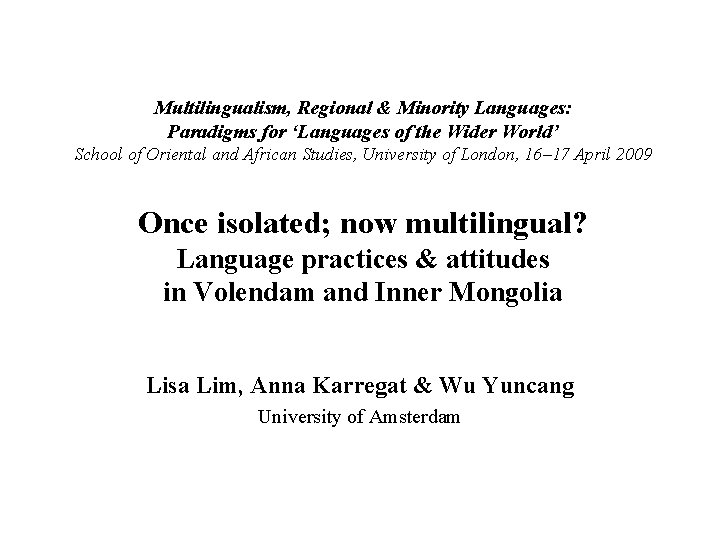 Multilingualism, Regional & Minority Languages: Paradigms for 'Languages of the Wider World' School of