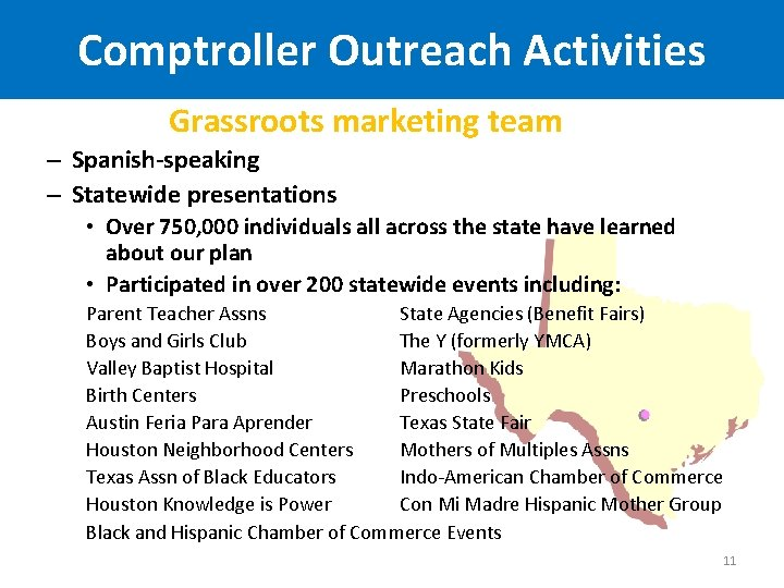 Comptroller Outreach Activities Grassroots marketing team – Spanish-speaking – Statewide presentations • Over 750,