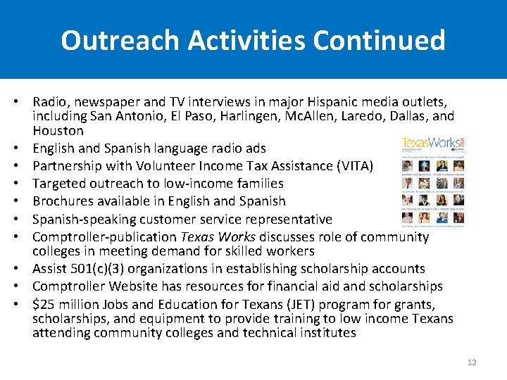 Outreach Activities Continued • Radio, newspaper and TV interviews in major Hispanic media outlets,