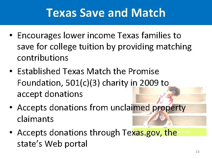 Texas Save and Match • Encourages lower income Texas families to save for college