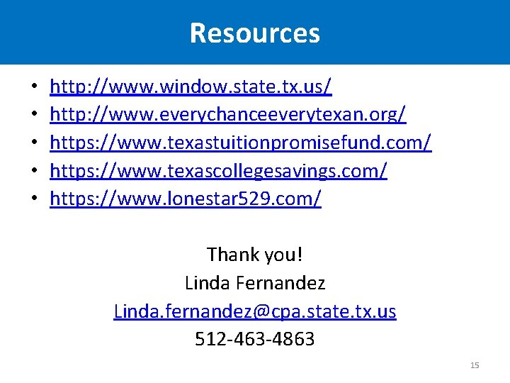 Resources • • • http: //www. window. state. tx. us/ http: //www. everychanceeverytexan. org/