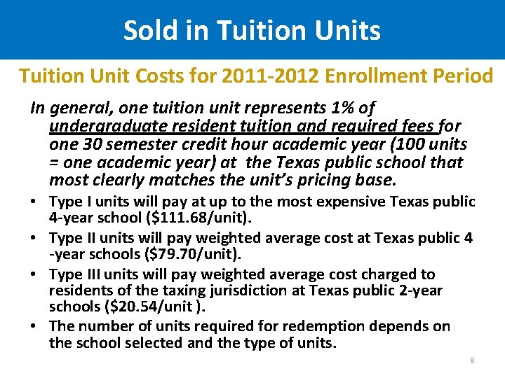 Sold in Tuition Units Tuition Unit Costs for 2011 -2012 Enrollment Period In general,