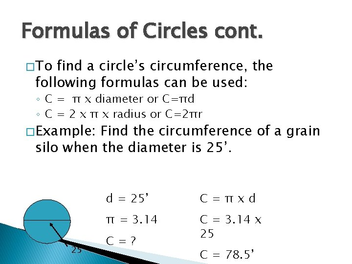 Formulas of Circles cont. � To find a circle's circumference, the following formulas can