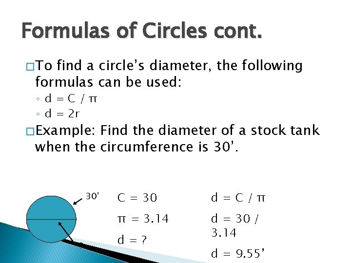 Formulas of Circles cont. � To find a circle's diameter, the following formulas can