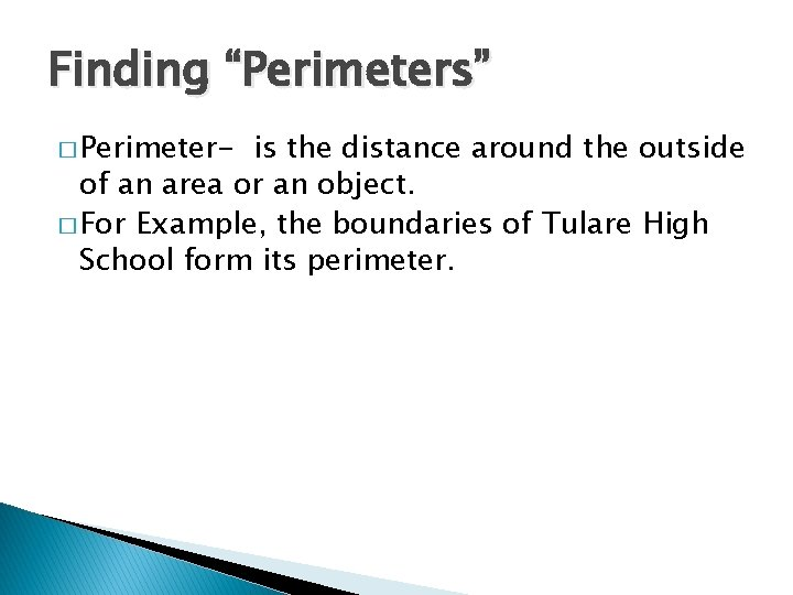 """Finding """"Perimeters"""" � Perimeter- is the distance around the outside of an area or"""