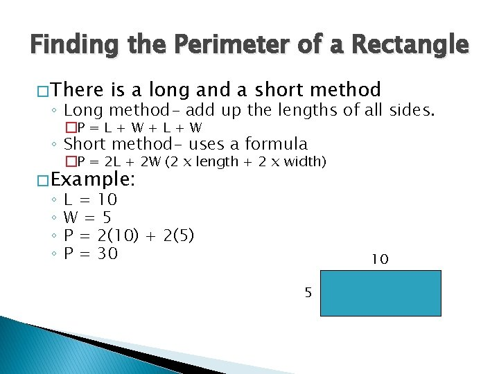 Finding the Perimeter of a Rectangle � There is a long and a short