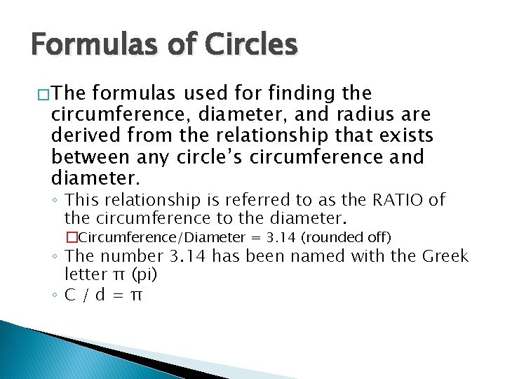 Formulas of Circles � The formulas used for finding the circumference, diameter, and radius