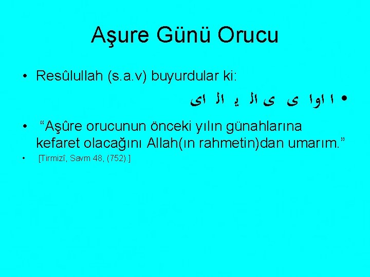 Aşure Günü Orucu • Resûlullah (s. a. v) buyurdular ki: ﺍﻯ ﺍﻟ ﻳ ﺍﻟ