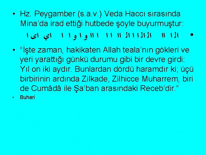 • Hz. Peygamber (s. a. v. ) Veda Haccı sırasında Mina'da irad ettiği