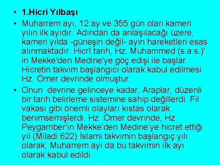• 1. Hicri Yılbaşı • Muharrem ayı, 12 ay ve 355 gün olan