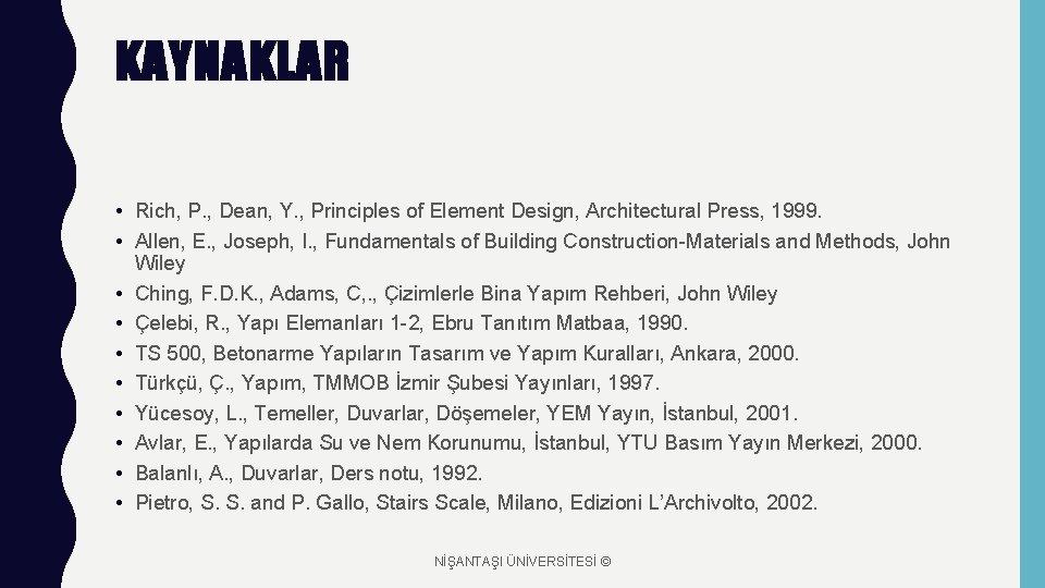 KAYNAKLAR • Rich, P. , Dean, Y. , Principles of Element Design, Architectural Press,