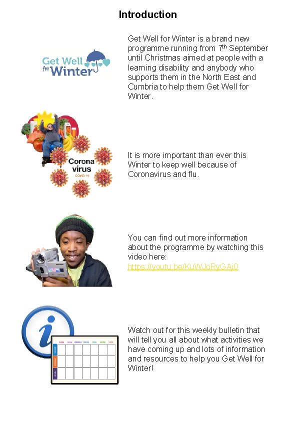 Introduction Get Well for Winter is a brand new programme running from 7 th