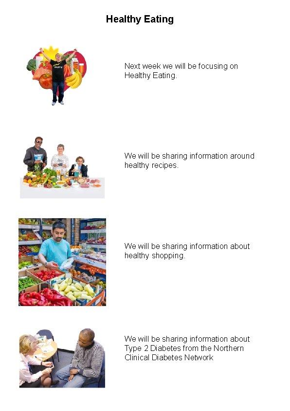 Healthy Eating Next week we will be focusing on Healthy Eating. We will be