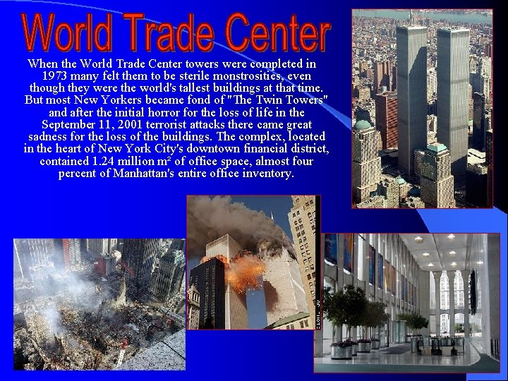 When the World Trade Center towers were completed in 1973 many felt them