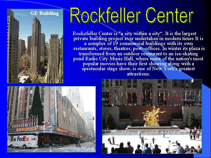 """GE Building Rockefeller Center is """"a city within a city"""". It is the largest"""