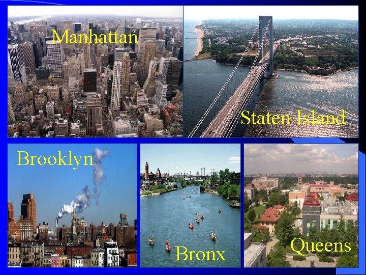 Manhattan Staten Island Brooklyn Bronx Queens