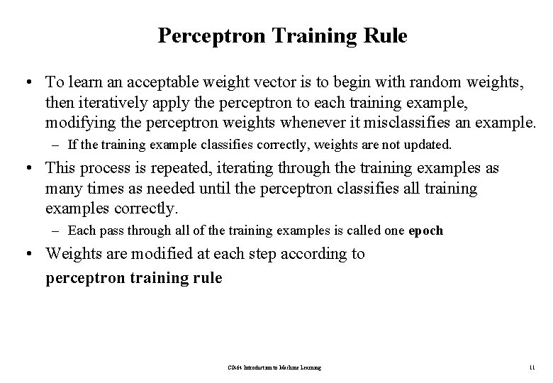 Perceptron Training Rule • To learn an acceptable weight vector is to begin with