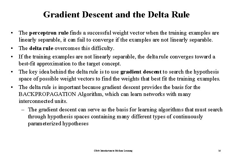 Gradient Descent and the Delta Rule • The perceptron rule finds a successful weight